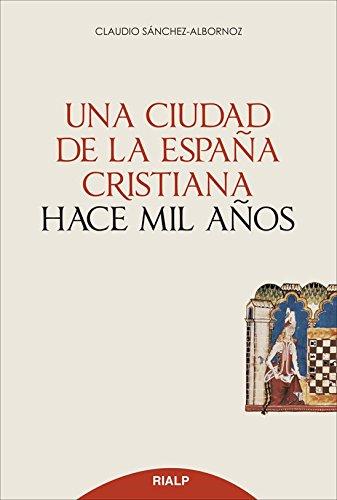 Una Ciudad De La Espaᆬa Cristiana hace M (Historia y Biografías)