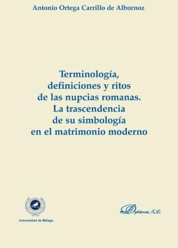 Terminología, Definiciones Y Ritos En Las Nupcias Romanas. Bueno (Colección Monografías de Derecho Romano. Sección Derecho Público y Privado Romano)