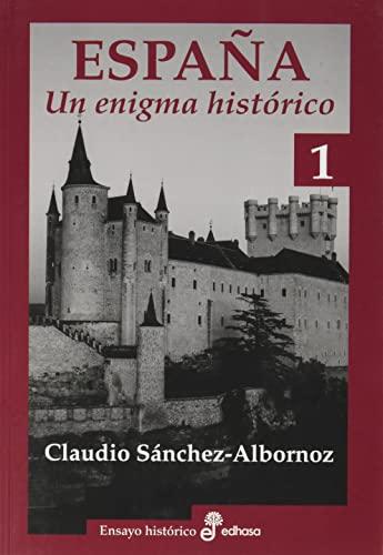 España, un enigma histórico (Ensayo Histórico)
